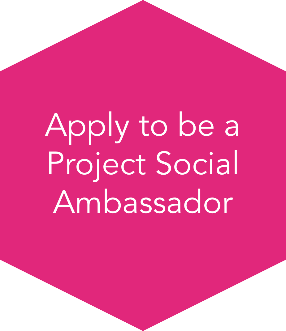 "Pink ""Apply to be a Project Social Ambassador"" button"